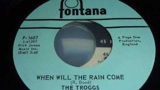 Watch Troggs When Will The Rain Come video