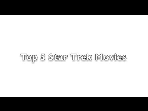 Top 5 Star Trek Movies