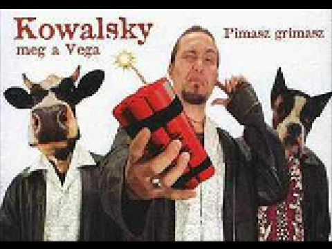 Kowalsky Meg A Vega - Szabad Rég