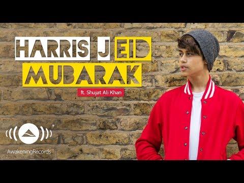 Harris J - Eid Mubarak Ft. Shujat Ali Khan   Official Audio