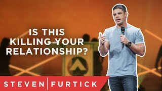 This is killing the passion in your relationships. | Pastor Steven Furtick
