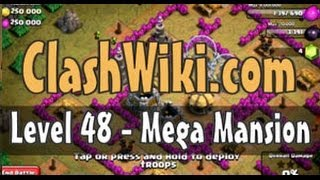 Clash Of Clans Level 48 - Mega Mansion