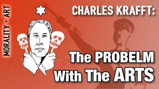 The Problem With The Arts | Charles Krafft