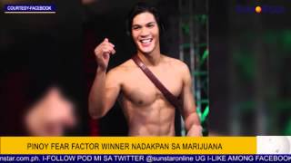 Pinoy Fear Factor winner nadakpan sa marijuana