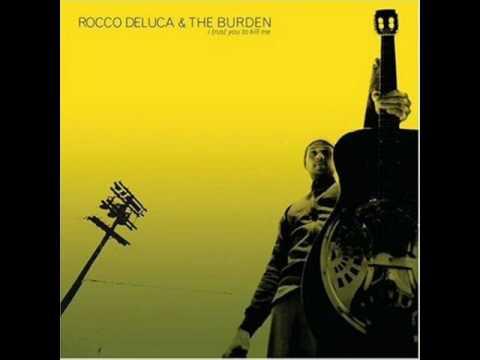 Rocco Deluca And The Burden - Mystified