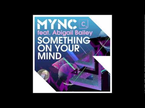 MYNC Feat Abigail Bailey - Something On Your Mind (Lunde Bros Remix)