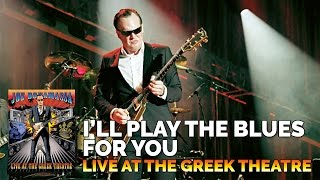 Joe Bonamassa 34 I 39 Ll Play The Blues For You 34 Live At The Greek Theatre