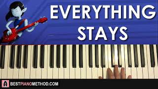 HOW TO PLAY - Adventure Time - Everything Stays (Piano Tutorial Lesson)