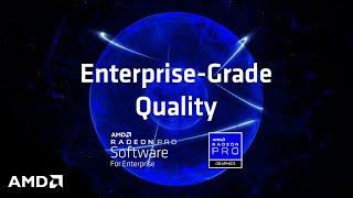 Radeon™ Pro Software Enterprise-Grade Quality