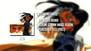 05 Cybord Mermaid - GUNNM Soundtrack (Battle Angel Alita Ending)
