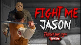 Fight Me Like A Man Jason! | Friday the 13th (WARNING - Sissy Screams Gameplay)