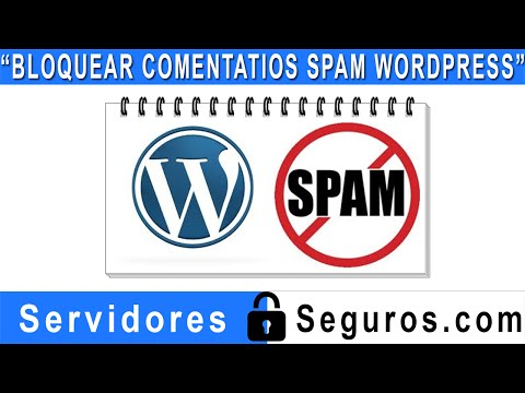 BLOQUEAR COMENTARIOS SPAM EN WORDPRESS
