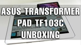ASUS Transformer Pad TF103C Unboxing - Tablet-News.com