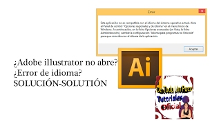 Solucionar Error (esta aplicacion no es compatible con el idioma) Adobe Illustraror cs6 WINDOWS8.1