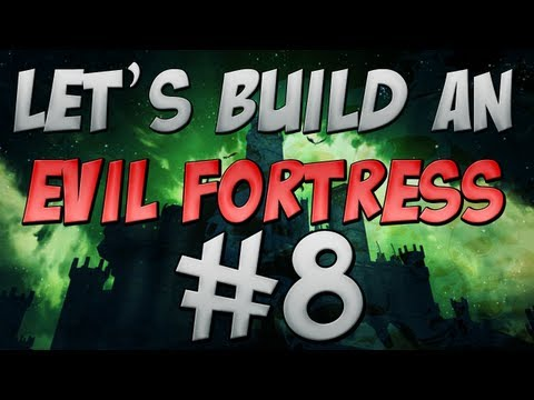 Let's Build: Evil Fortress #8
