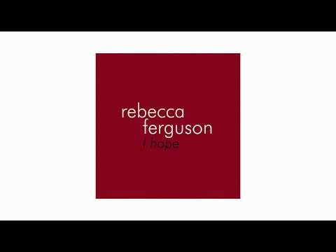Rebecca Ferguson - I Hope (Official Audio)