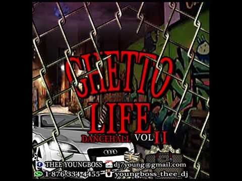 2016 January 23 Ghetto Life VOL 2 New Dancehall mix (Dj Young Boss) Reggae