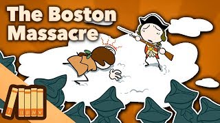 The Boston Massacre - Snow and Gunpowder - Extra History
