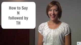 How to say: N followed by TH - American English Pronunciation Lesson