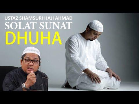 Ustaz Shamsuri Ahmad: Solat Sunat Dhuha video