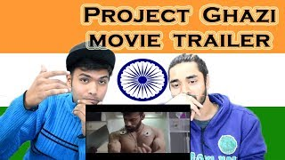 Indian reaction on Project Ghazi | Movie Trailer | Swaggy d