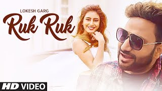 Ruk Ruk Latest Song | Lokesh Garg | Feat. Sophiya Singh