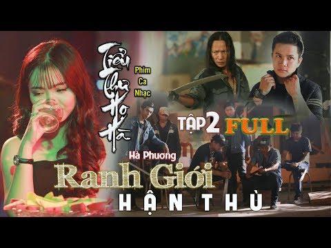Phim Ca Nhạc | Ranh Giới Hận Thù Tập 2 Full | Hà Phương | Văn Nguyễn Media