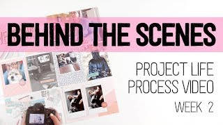 How I do Project Life from Start to Finish // Behind the scenes of Week 2