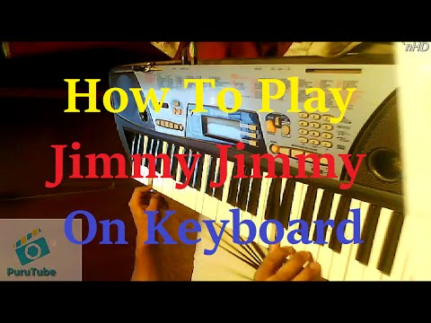 How To Play Jimmy Jimmy On Keyboard