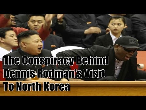 The Conspiracy Behind Dennis Rodman's Visit To North Korea