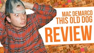 Mac Demarco This Old Dog 2017 Review