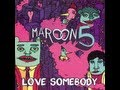 Love Somebody by Maroon 5  -