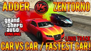 GTA 5 Adder Vs Zentorno LONG TRACK! Fastest Car In GTA 5! PROOF Speed Test #CarVersusCar