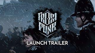 Frostpunk | Official Launch Trailer