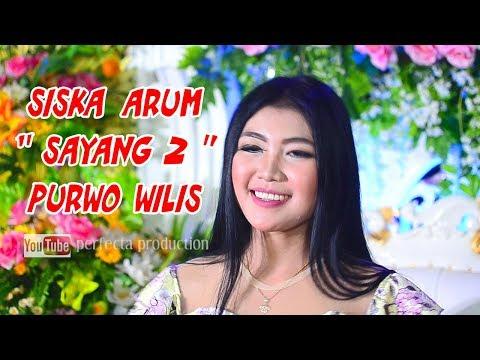 PURWO WILIS TERBARU - SAYANG 2 - SISKA ARUM