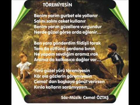 Cemal Öztaş - Töremiyesin - Söz-Müzik:Cemal Öztaş