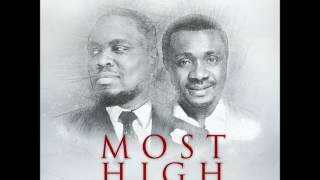 Nosa - Most High ft. Nathaniel Bassey | Official Audio