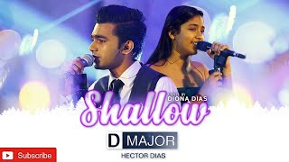 Lady Gaga,Bradley Cooper-Shallow (From a Star is Born) Live Cover By D MAJOR With DIONA DIAS