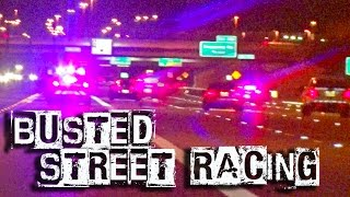 Street Racing vs COPS - BUSTED!!