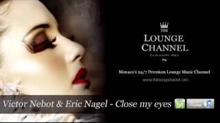Victor Nebot & Eric Nagel - Close my eyes