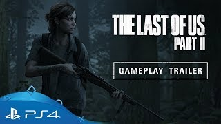 The Last of Us Part II | E3 2018 Gameplay Reveal Trailer | PS4
