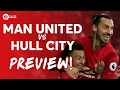 Manchester United vs Hull City | PREVIEW LIVE