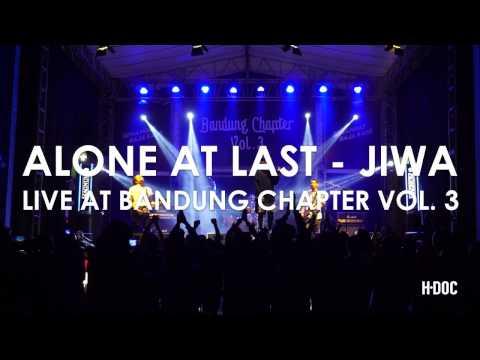ALONE AT LAST  - JIWA (LIVE AT BANDUNG CHAPTER VOL. 3)
