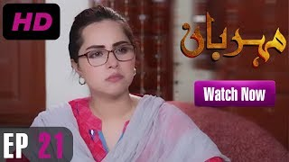 Meherbaan - Episode 21 | A Plus ᴴᴰ Drama | Affan Waheed, Nimrah Khan, Asad Malik