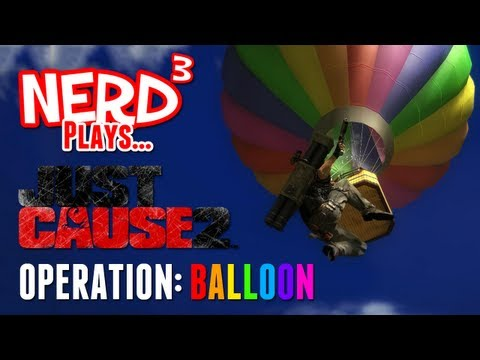 Nerd³ Plays... Just Cause 2 - Operation: Balloon
