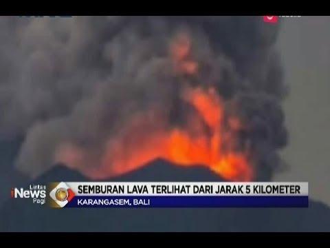 Gunung Agung Meletus, Semburan Lava Telihat dari Jarak Lima Kilometer - LIP 29/06