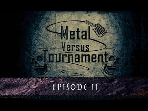 Metal Versus Tournament : Episode 2 (pilote)