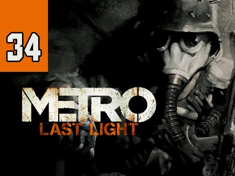 Metro Last Light Walkthrough - Part 34 The Last Battle Ultra PC 1080p Let's Play Gameplay