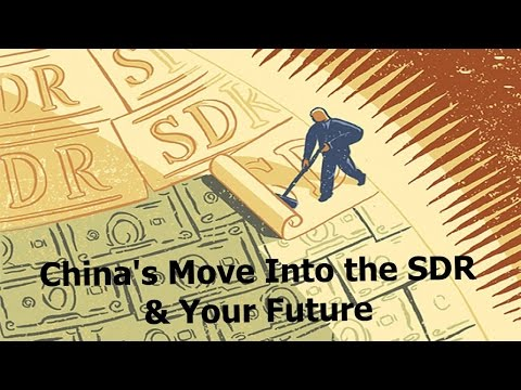 China's Move Into the SDR & Your Future pt3