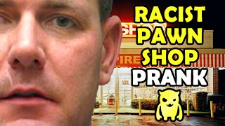 Racist Pawn Shop Prank - Ownage Pranks